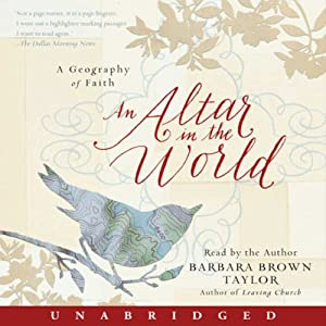 An Altar in the World: A Geography of Faith | [Barbara Brown Taylor]