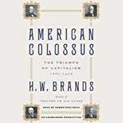 American Colossus: The Triumph of Capitalism, 1865-1900 | [H. W. Brands]