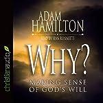 Why: Making Sense of God's Will | Adam Hamilton