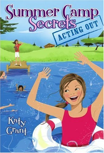 Acting Out (Summer Camp Secrets)
