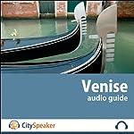 Venise (Audio Guide CitySpeaker) | Marlène Duroux,Olivier Maisonneuve,Elodie Potier