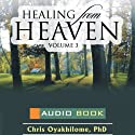 Healing from Heaven, Volume 3 Audiobook by Chris Oyakhilome Narrated by Leafe Amosa