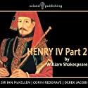 Henry IV, Part 2 (       UNABRIDGED) by William Shakespeare Narrated by Ian McKellen, Corin Redgrave, Derek Jacobi