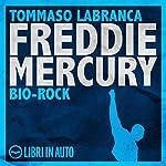 Freddie Mercury. Bio Rock | Tommaso Labranca