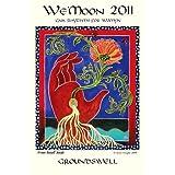 We Moon 2011: Gaia Rhythms for Womyn, Groundswell (Wemoon Datebook Looseleaf Edn)