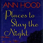 Places to Stay the Night: A Novel | Ann Hood