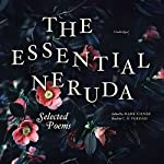The Essential Neruda: Selected Poems | Pablo Neruda,Mark Eisner - editor and translator