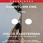 Downtown Owl: A Novel | [Chuck Klosterman]