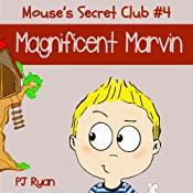 Mouse's Secret Club #4: Magnificent Marvin | PJ Ryan