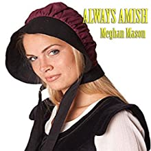 Always Amish Audiobook by Meghan Mason Narrated by Dawn Kingheart