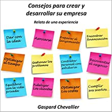 Consejos para crear y desarrollar su empresa: Relato de una experiencia Audiobook by Gaspard Chevallier Narrated by Teresa Artaza