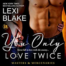 You Only Love Twice: Masters and Mercenaries, Volume 8 Audiobook by Lexi Blake Narrated by Ryan West