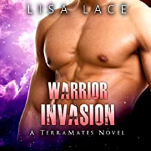 Warrior Invasion: TerraMates, Book 10 Audiobook by Lisa Lace Narrated by Terrence Bayes