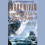 Ringworld's Children (       UNABRIDGED) by Larry Niven Narrated by Barrett Whitener