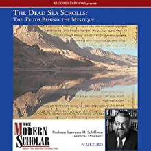 The Dead Sea Scrolls: The Truth behind the Mystique (       UNABRIDGED) by Lawrence H. Schiffman