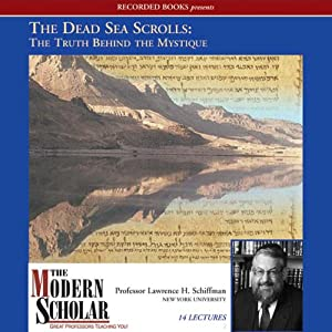 The Dead Sea Scrolls: The Truth behind the Mystique | [Lawrence H. Schiffman]