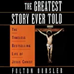 The Greatest Story Ever Told | Fulton Oursler