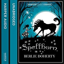 Spellhorn (Essential Modern Classics) (       UNABRIDGED) by Berlie Doherty Narrated by Sarah Ovens