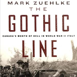 The Gothic Line: Canada's Month of Hell in World War II Italy | [Mark Zuehlke]