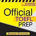 Official TOEFL Prep - Speaking Strategies |  Official Test Prep Content Team