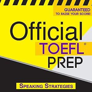 Official TOEFL Prep - Speaking Strategies Hörbuch von  Official Test Prep Content Team Gesprochen von: Frank Monroe