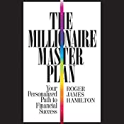 The Millionaire Master Plan: Your Personalized Path to Financial Success | [Roger James Hamilton]