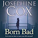 Born Bad Audiobook by Josephine Cox Narrated by Mark Meadows