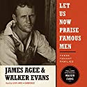 Let Us Now Praise Famous Men: Three Tenant Families Audiobook by James Agee Narrated by Lloyd James