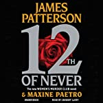 12th of Never (       UNABRIDGED) by James Patterson, Maxine Paetro Narrated by January LaVoy