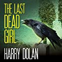 The Last Dead Girl (       UNABRIDGED) by Harry Dolan Narrated by Michael Kramer