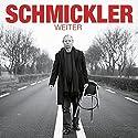 Weiter Hörspiel von Wilfried Schmickler Gesprochen von: Wilfried Schmickler