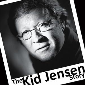 The Kid Jensen Story Audiobook