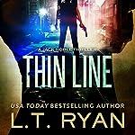 Thin Line | L. T. Ryan