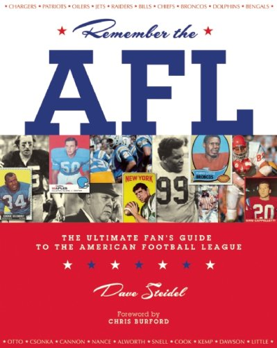 Remember the AFL: The Ultimate Fan's Guide to the American Football League