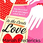 In the Cards: Love (       UNABRIDGED) by Mariah Fredericks Narrated by Emma Galvin