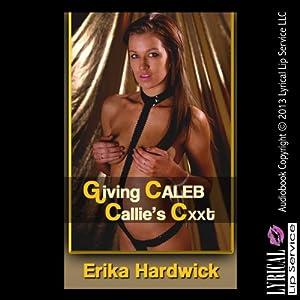 Giving Caleb Callie's C--t Audiobook