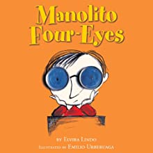 Manolito Four-Eyes (       UNABRIDGED) by Elvira Lindo Narrated by Luci Christian Bell