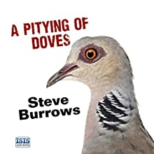 A Pitying of Doves Audiobook by Steve Burrows Narrated by David Thorpe