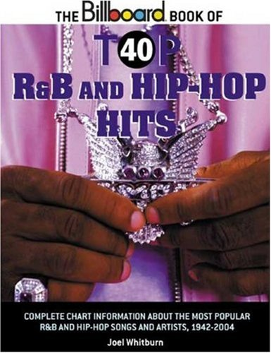The Billboard Book of Top 40 R and B and Hip-Hop Hits