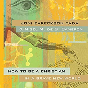 How to Be a Christian in a Brave New World Audiobook
