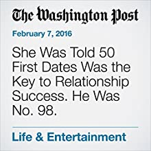 She Was Told 50 First Dates Was the Key to Relationship Success. He Was No. 98. Other by Megan McDonough Narrated by Jill Melancon