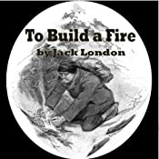 To Build a Fire | [Jack London]
