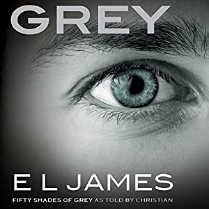 Grey: Fifty Shades of Grey as Told by Christian (       ungekürzt) von E. L. James Gesprochen von: Zachary Webber