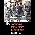 The New Counterinsurgency Era: Transforming the U.S. Military for Modern Wars Audiobook by David H. Ucko Narrated by Thomas E. Olejniczak