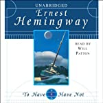 To Have and Have Not | Ernest Hemingway