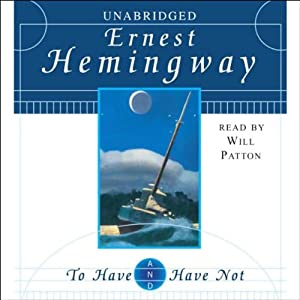 To Have and Have Not | [Ernest Hemingway]