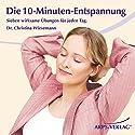 Die 10-Minuten-Entspannung. Sieben wirksame Übungen für jeden Tag Hörbuch von Christina Wiesemann Gesprochen von: Christina Wiesemann, Tobias Arps