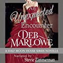 An Unexpected Encounter: Half Moon House Novella 1 (Half Moon House Series) Audiobook by Deb Marlowe Narrated by Stevie Zimmerman