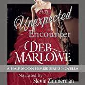 An Unexpected Encounter: Half Moon House Novella 1 (Half Moon House Series) | Deb Marlowe