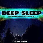 Deep Sleep: REM Sleep Hypnosis for Better Sleep | Dr. John Landers